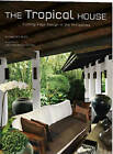 Tropical House: Cutting Edge Asian Interior Design by Elizabeth Reyes, Luca Invernizzi Tettoni (Hardback, 2010)