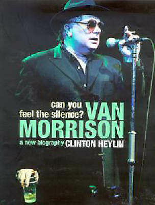 1 of 1 - Can You Feel the Silence?: Van Morrison - A New Biography by Clinton Heylin (Har