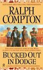 Sundown Riders: Bucked Out in Dodge : A Ralph Compton Novel by David Robbins (2004, Paperback)