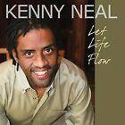 Let Life Flow by Kenny Neal (CD, May-2008, Blind Pig)