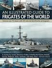 An Illustrated Guide to Frigates of the World: Features Over 70 Classes with 235 Selected Identification Photographs by Bernard Ireland (Paperback, 2011)