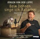 Beim Dehnen singe ich Balladen von Jürgen von der Lippe (2015)