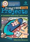 Progress with Projects: A  Passion  Learning Approach by Merrick Brewer (Paperback, 2004)