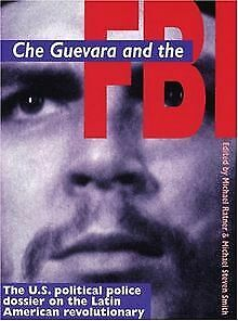 Che Guevara and the FBI: The US Political Police Dossier... | Buch | Zustand gut