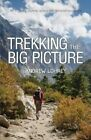 Trekking the Big Picture by Andrew Lohrey (Paperback / softback, 2013)