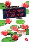 Der Libellenflüsterer / Erdbeerpflücker-Thriller Bd.7 von Monika Feth (2015, Klappenbroschur)