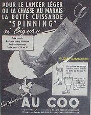 PUBLICITE AU COQ BOTTE CUISSARDE SPINNING PECHE CHASSE DE 1957 FRENCH AD PUB