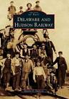 Delaware and Hudson Railway by Marilyn E DuFresne (Paperback / softback, 2010)
