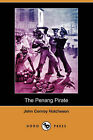 The Penang Pirate (Dodo Press) by John Conroy Hutcheson (Paperback / softback, 2007)