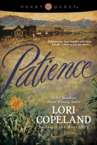 Patience (Brides of the West, 1872, No. 6) (HeartQuest) by Copeland, Lori