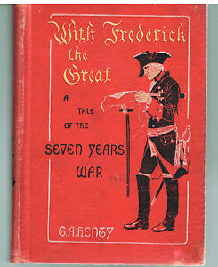 With-Frederick-The-Great-by-G-A-Henty-1897-1st-Ed-Rare-Antique-Books
