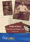 Digitexts: Fields of Glory: The Diary of Walter Tull Teacher's Book and CD-ROM by Maureen Lewis, Bernice Barry, Jillian Powell (Mixed media product, 2005)