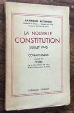 R.Bettinger LA NOUVELLE CONSTITUTION juillet 1940 texte & commentaires PÉTAIN