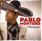 El Abandonado by Pablo Montero (CD, 2011, EMI)