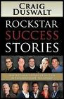 Rockstar Success Stories: Inspirational Stories of Success by Extraordinary  Rockstars]morgan James Publishing]bc]b102]02/23/2016]bus046000]32]14.95]18.95]ip]mjp]]]]]]01/01/0001]s041]mgam by Craig Duswalt (Paperback / softback, 2016)