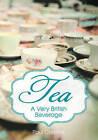 Tea: A Very British Beverage by Paul Chrystal (Paperback, 2014)