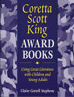 Coretta Scott King Award Books: Using Great Literature with Children and Young Adults by Claire Gatrell Stephens (Paperback, 1999)