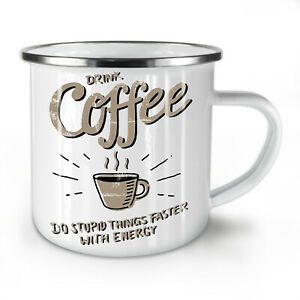 Drink Coffee NEW Enamel Tea Mug 10 oz | Wellcoda