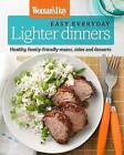 Woman's Day Easy Everyday Lighter Dinners: Healthy, family-friendly mains, sides and desserts by Sterling Publishing Co Inc (Hardback, 2014)