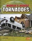The World's Worst Tornadoes by John R Baker (Hardback, 2016)