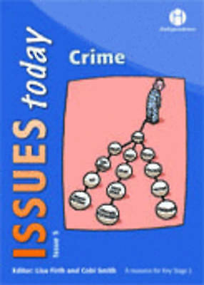 (Good)-Crime (vol. 5 Issues Today) (Issues Today Series) (Paperback)-Lisa Firth-
