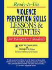 Ready-to-use Violence Prevention Skills: Lessons and Activities for Elementary Students by John Wiley & Sons Inc (Paperback, 2002)