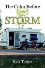The Calm Before Storm by Rick Turner (Paperback / softback, 2011)