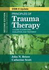 Principles of Trauma Therapy: A Guide to Symptoms, Evaluation, and Treatment ( DSM-5 Update) by Catherine Scott, John N. Briere (Paperback, 2014)