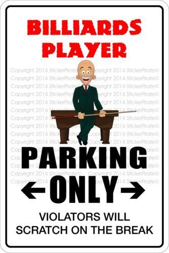 "Metal Sign Billiards Player Parking Only 8"" x 12"" Aluminum NS 295"