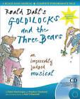 A & C Black Musicals: Roald Dahl's Goldilocks and the Three Bears: An Impeccably Judged Musical by Kurt Schwertsik, Stephen Chadwick, Roald Dahl, Helen MacGregor (Paperback, 2005)