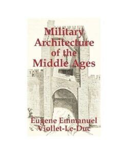 Eugene-Emmanuel-Viollet-Le-Duc-034-Military-Architecture-of-the-Middle-Ages-034