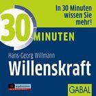 30 Minuten Willenskraft von Hans-Georg Willmann (2013)