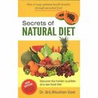 Secrets of Natural Diet by Brij Bhushan Goel (Paperback, 2013)