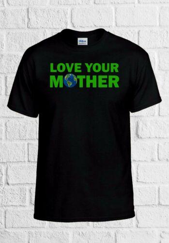 Love Your Mother Nature Green World Awareness Men Women Top Unisex T Shirt 2309