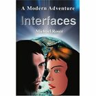 Interfaces: A Modern Adventure by Michael Roser (Paperback / softback, 2001)