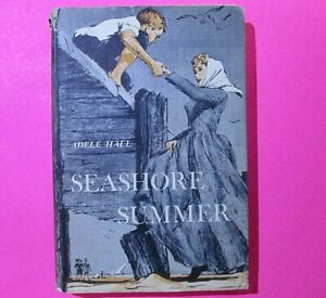 Seashore Summer by Adele Hall 1962 First Edition - Vintage Hardcover, Fiction DJ