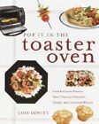 Pop It in the Toaster Oven: From Entrees to Desserts, More Than 250 Delectable, Healthy, and Convenient Recipes by Lois DeWitt (Paperback / softback, 2002)