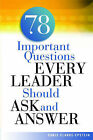 78 Important Questions Every Leader Should Ask and Answer by Chris Clarke-Epstein (Paperback / softback, 2006)