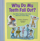 Why Do My Teeth Fall Out?: And Other Questions Kids Have about the Human Body by Heather L Montgomery (Paperback / softback, 2011)