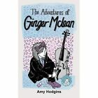 The Adventures of Ginger McLean by Amy Hodgins (Paperback / softback, 2014)