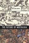 The Future of Nostalgia by Svetlana Boym (Paperback, 2002)