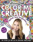 Color Me Creative: Unlock Your Imagination by Kristina Webb (Paperback, 2015)