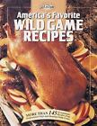 The Complete Hunter: America's Favorite Wild Game Recipes : More than 145 Exceptional Recipes from Professional Chefs and Hunting-Camp Cooks by Creative Publishing International Editors (1994, Hardcover)