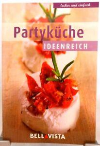 PARTY Küche Ideenreich + Kochbuch + Ratgeber mit raffinierten Rezepten (51-33)