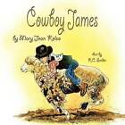 Cowboy James by Mary Jean Kelso (Paperback / softback, 2011)