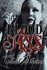 Blood Kiss by Chad Shaim (Hardback, 2012)