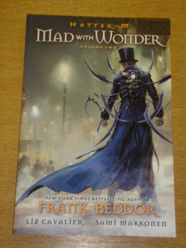 MAD WITH WONDER GRAPHIC NOVEL HATTER M FRANK BEDDOR VOLUME 2 9780981873725