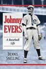 Johnny Evers: A Baseball Biography by Dennis Snelling (Paperback, 2014)