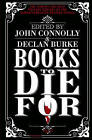 Books to Die For by Declan Burke, John Connolly (Hardback, 2012)