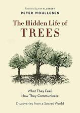 The Hidden Life of Trees : What They Feel, How They Communicate - Discoveries from a Secret World by Peter Wohlleben (2016, Hardcover)